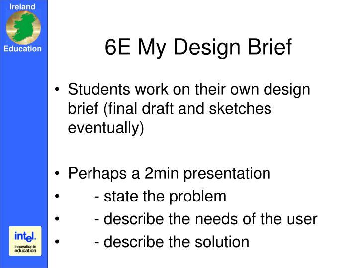 6E My Design Brief