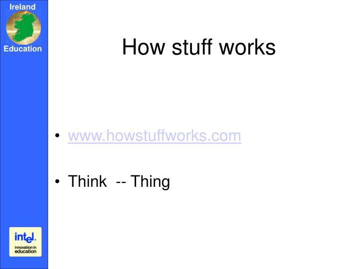 How stuff works