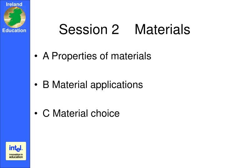 Session 2    Materials