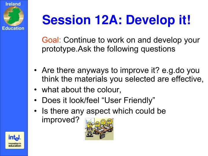 Session 12A: Develop it!