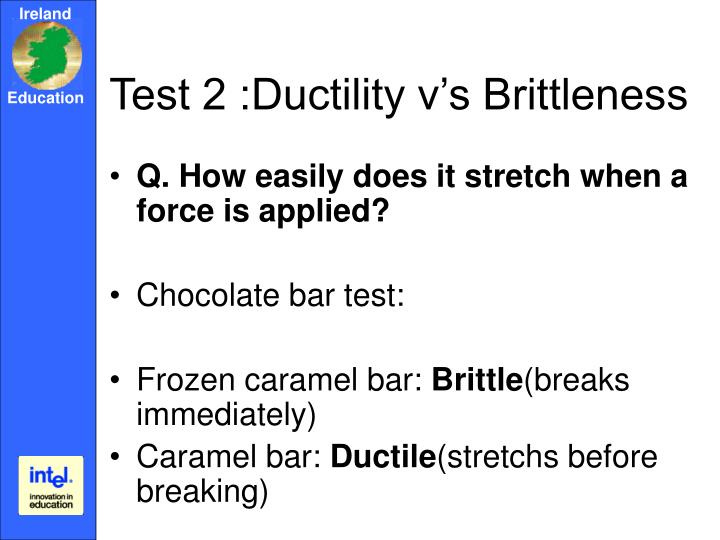 Test 2 :Ductility v's Brittleness
