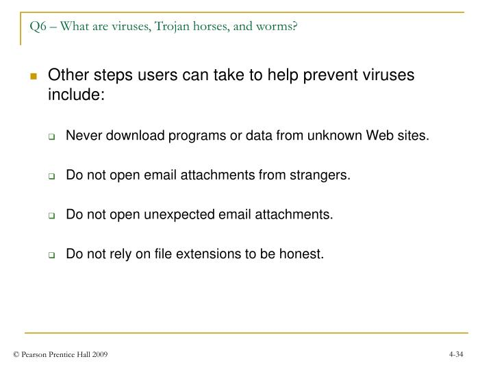 Q6 – What are viruses, Trojan horses, and worms?