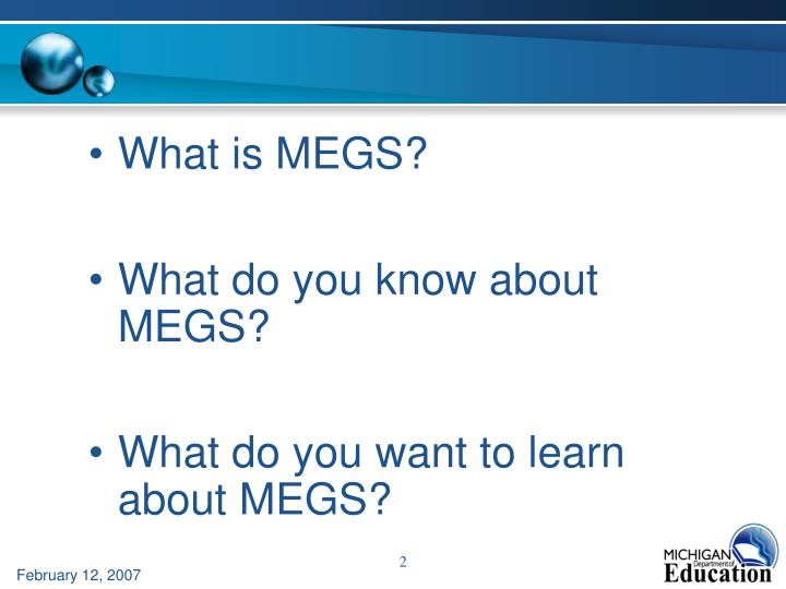 What is MEGS?