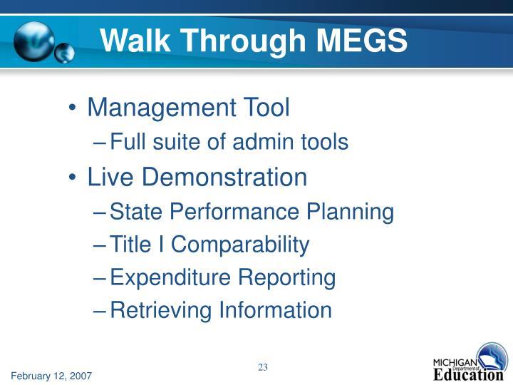 Walk Through MEGS