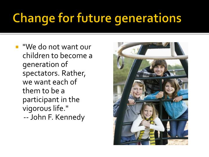 Change for future generations
