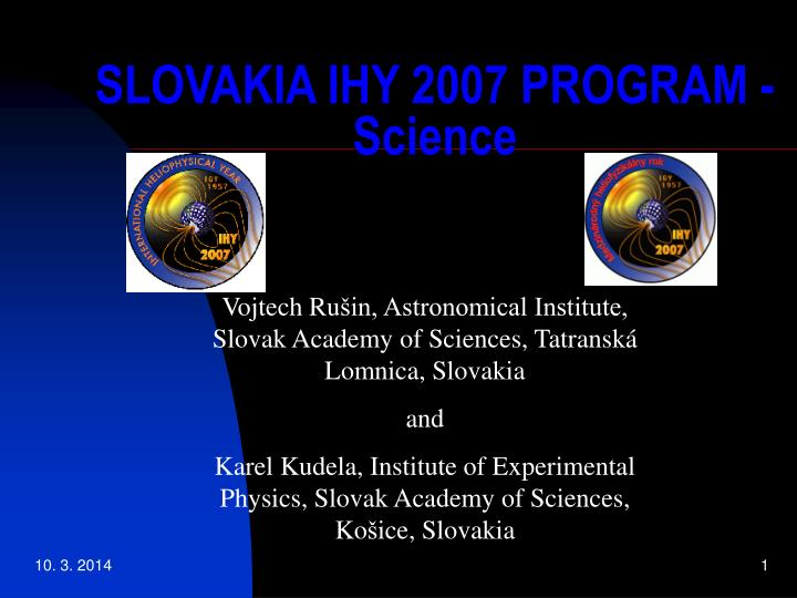Slovakia ihy 2007 program science l.jpg
