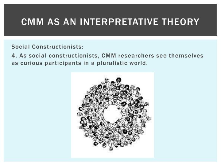 CMM as an Interpretative Theory
