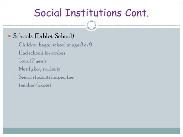 Social Institutions Cont.