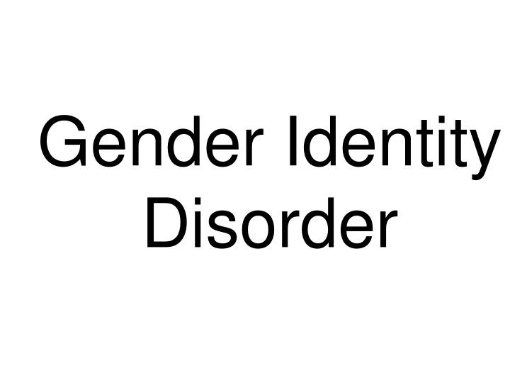Gender Identity Disorder