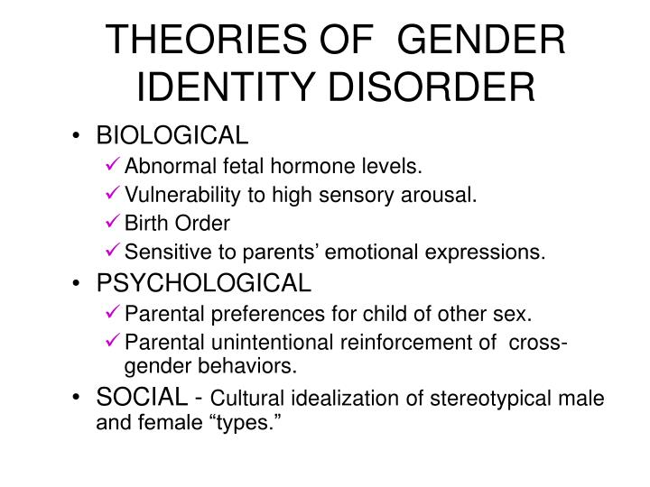 THEORIES OF  GENDER IDENTITY DISORDER