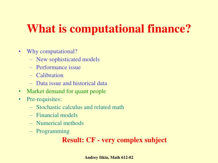 What is computational finance