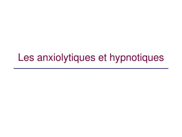 Les anxiolytiques et hypnotiques