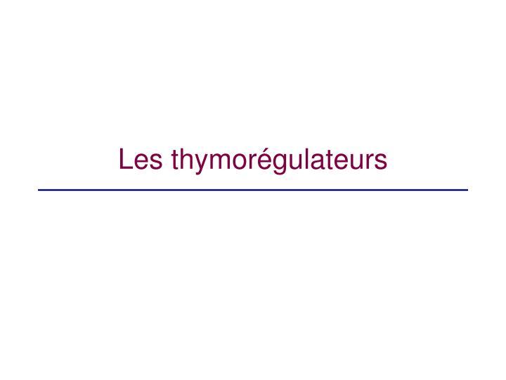 Les thymorégulateurs
