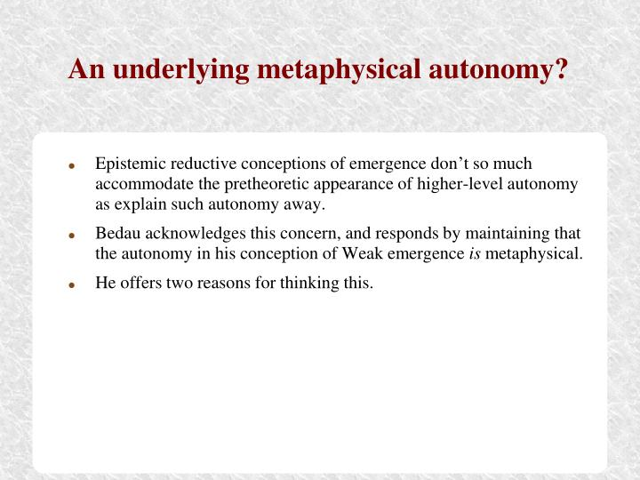 An underlying metaphysical autonomy?
