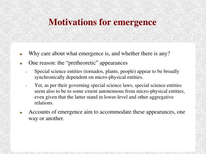 Motivations for emergence