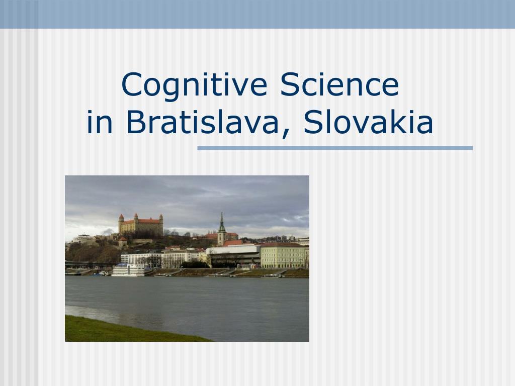 cognitive science in bratislava slovakia