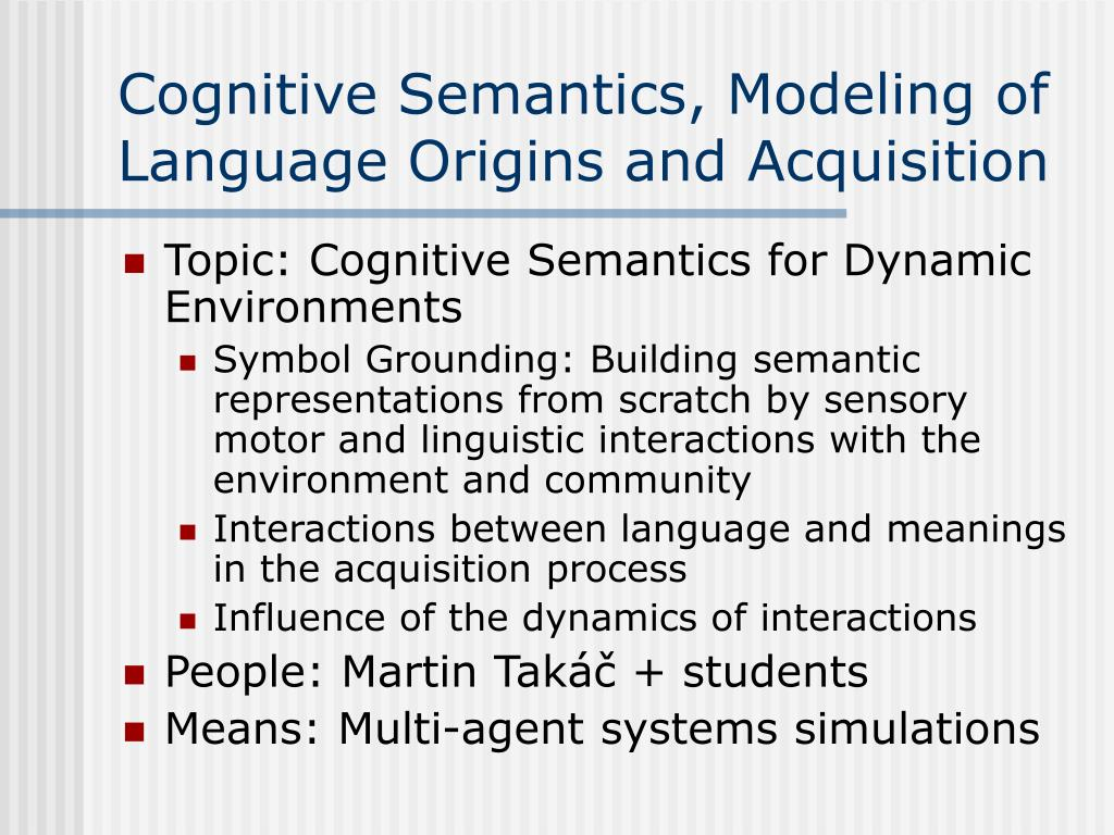 Cognitive Semantics, Modeling of Language Origins and Acquisition