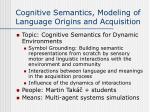 cognitive semantics modeling of language origins and acquisition