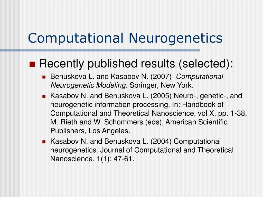 Computational Neurogenetics