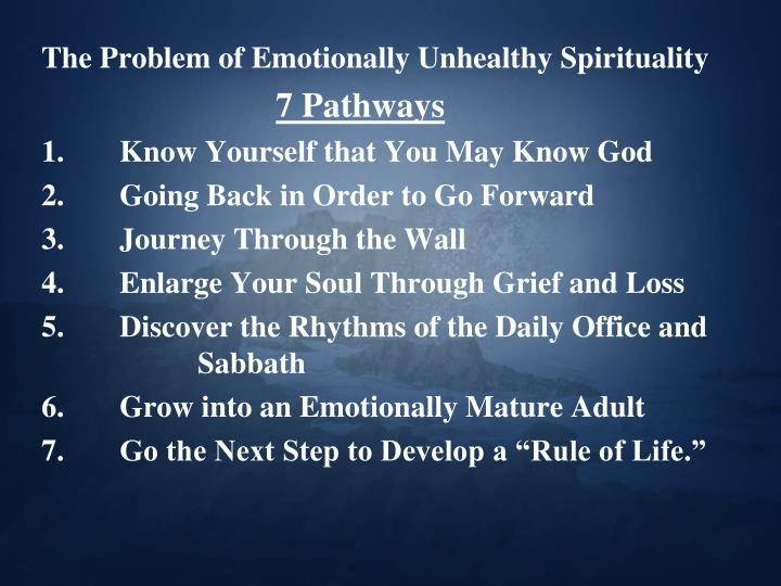 The Problem of Emotionally Unhealthy Spirituality