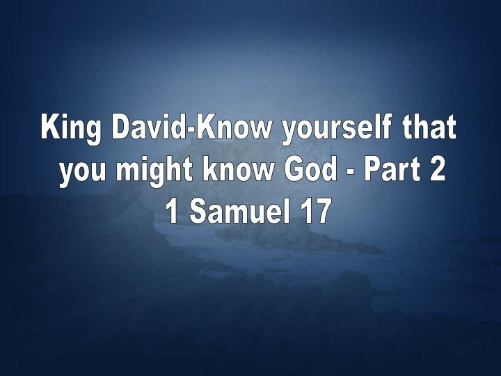 King David-Know yourself that