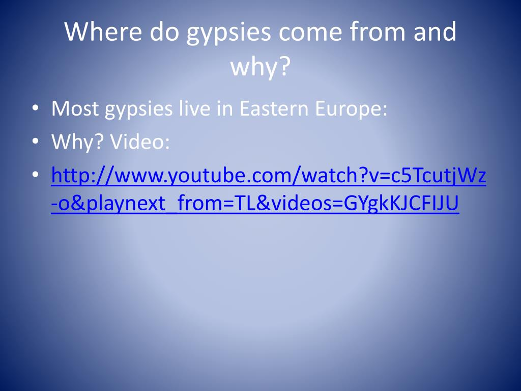 Where do gypsies come from and why?