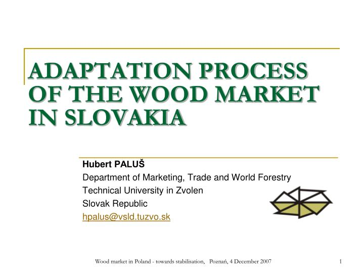 Adaptation process of the wood market in slovakia