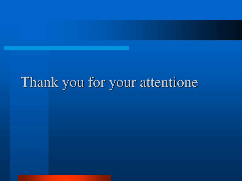 Thank you for your attentione