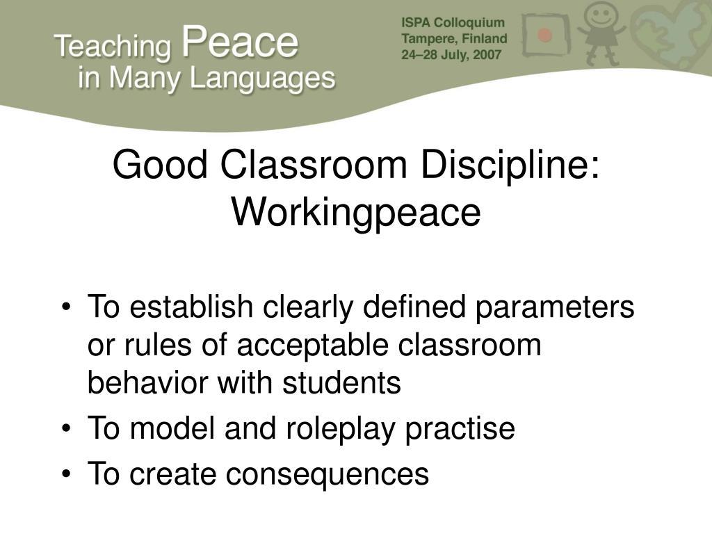 Good Classroom Discipline: Workingpeace