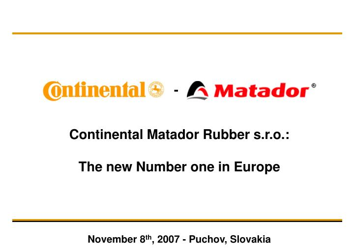 Continental matador rubber s r o the new number one in europe november 8 th 2007 puchov slovakia l.jpg