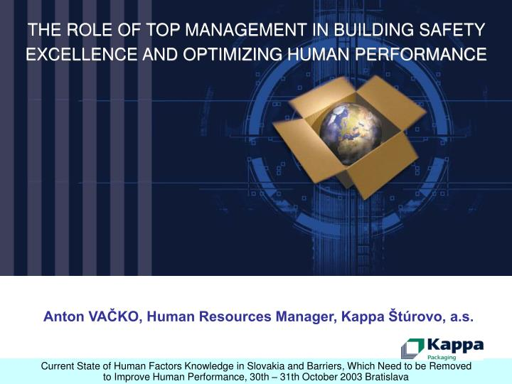 THE ROLE OF TOP MANAGEMENT IN BUILDING SAFETY EXCELLENCE AND OPTIMIZING HUMAN PERFORMANCE