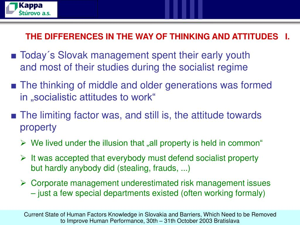 THE DIFFERENCES IN THE WAY OF THINKING AND ATTITUDES   I.