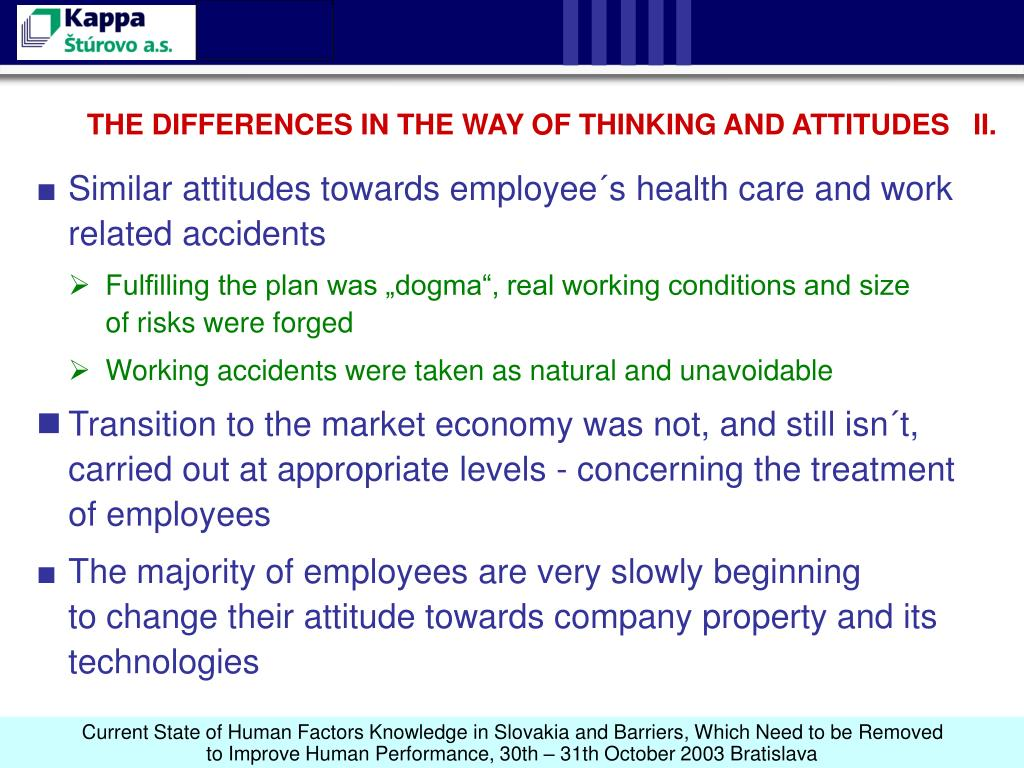 THE DIFFERENCES IN THE WAY OF THINKING AND ATTITUDES   II.
