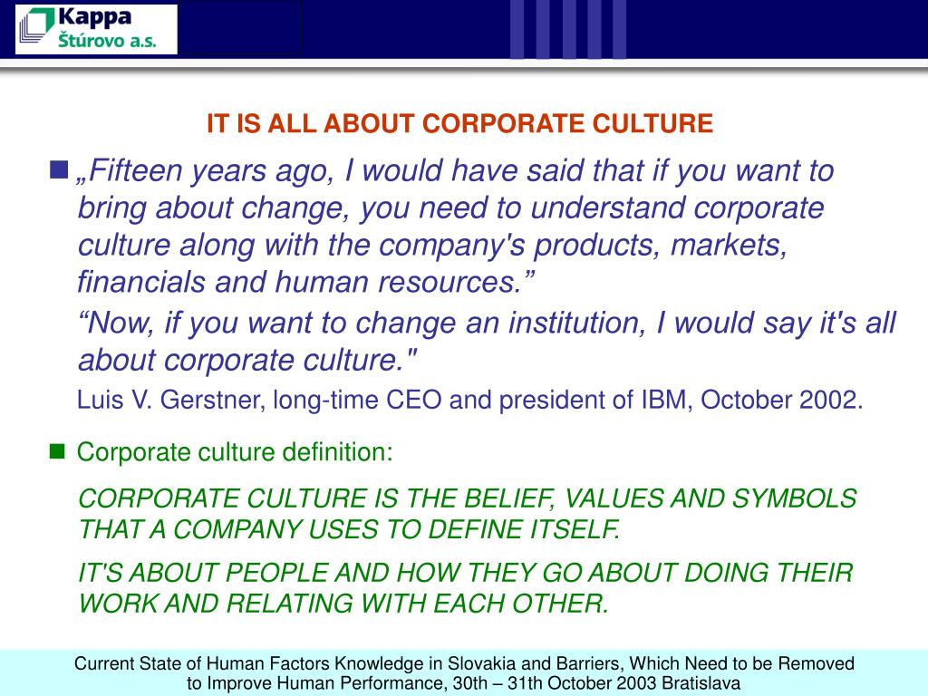 IT IS ALL ABOUT CORPORATE CULTURE