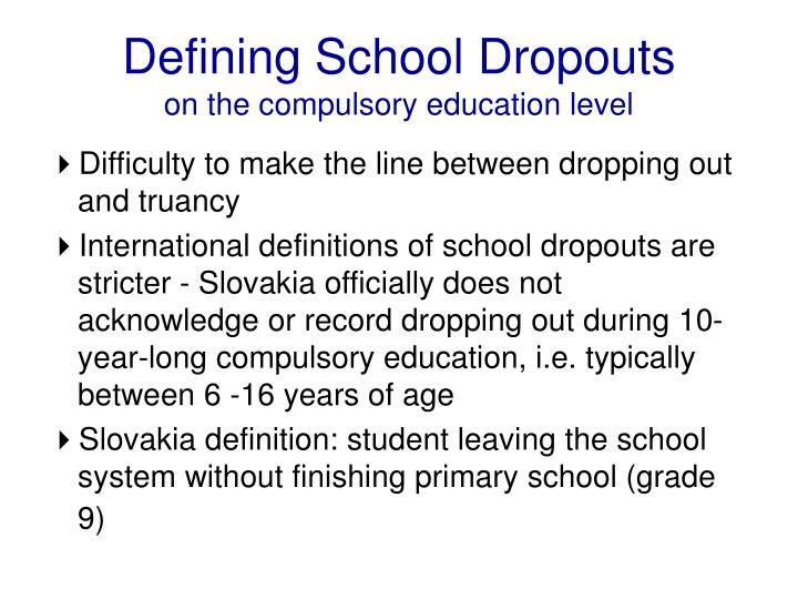 Defining school dropouts on the compulsory education level l.jpg