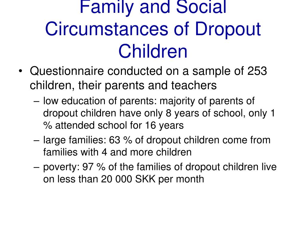 Family and Social Circumstances of Dropout Children