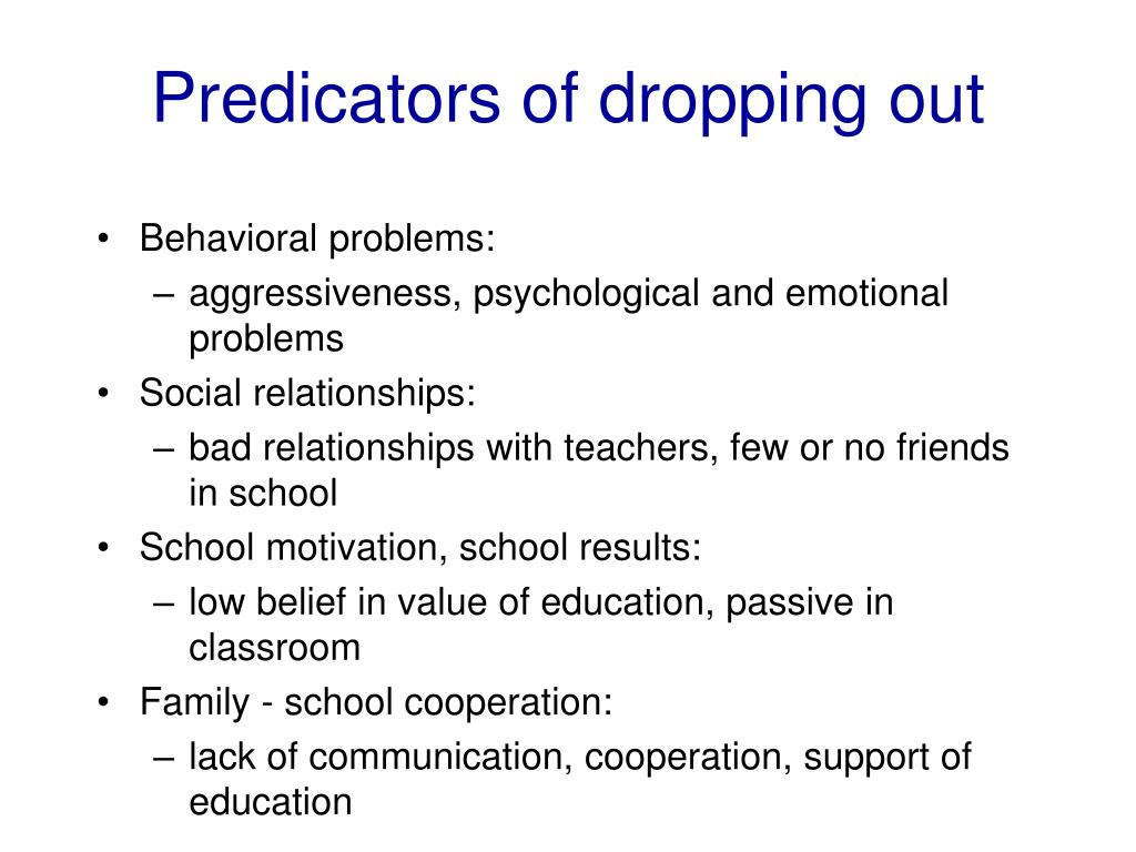 Predicators of dropping out