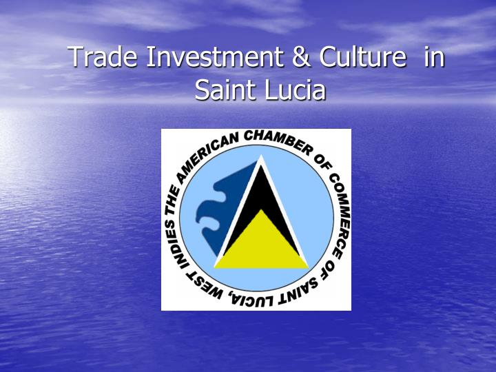 Trade investment culture in saint lucia