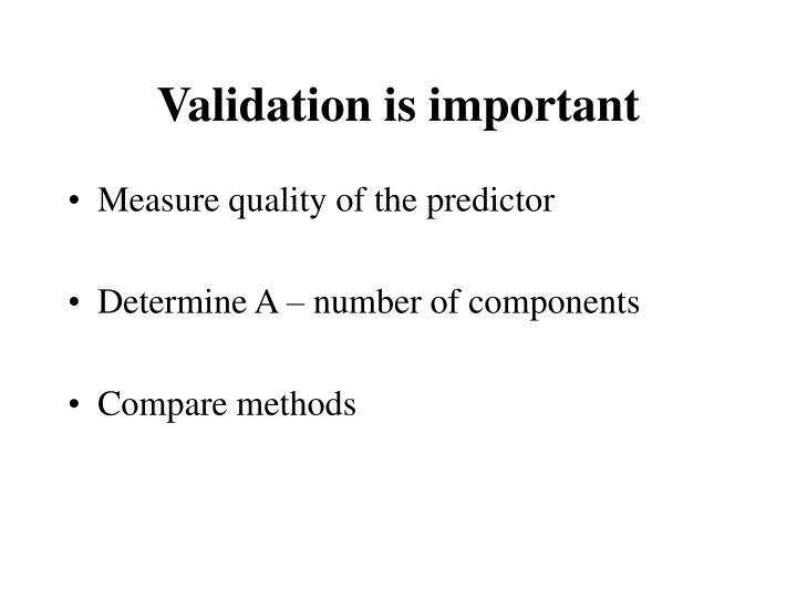 Validation is important
