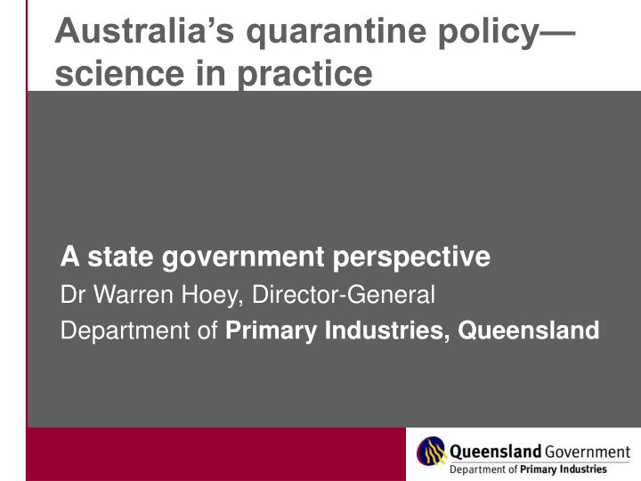 australia s quarantine policy science in practice