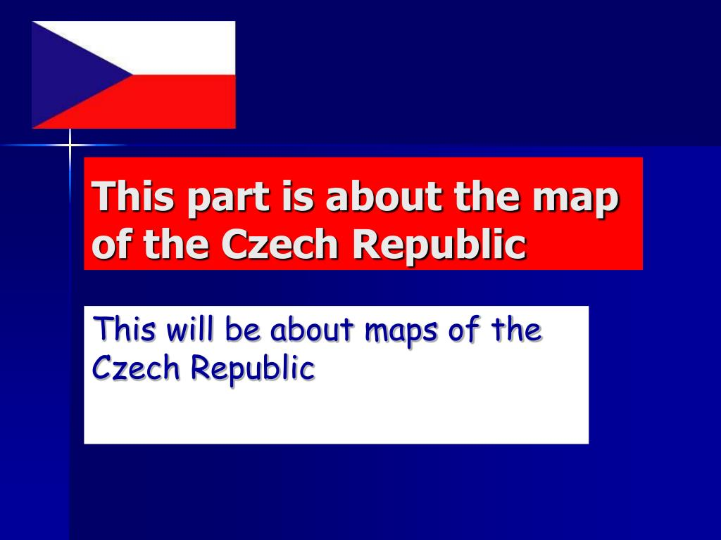 This part is about the map of the Czech Republic
