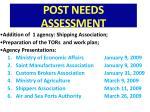 post needs assessment