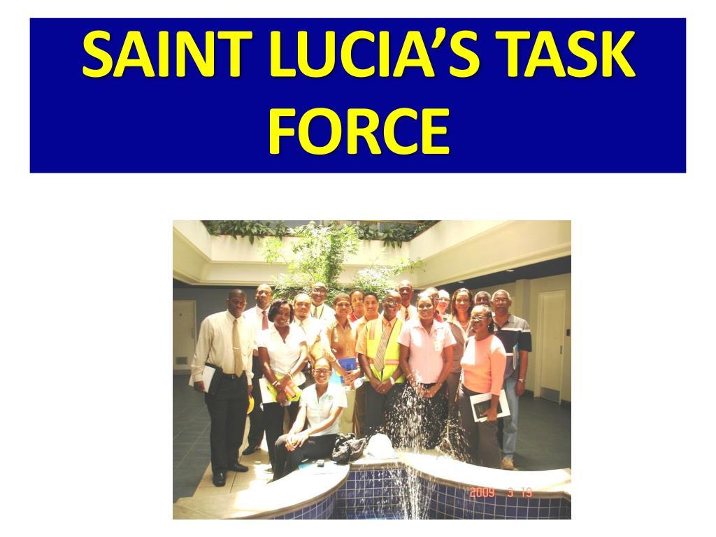 SAINT LUCIA'S TASK FORCE