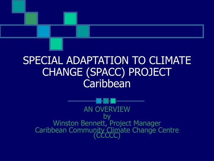 An overview by winston bennett project manager caribbean community climate change centre ccccc