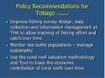 policy recommendations for tobago continued