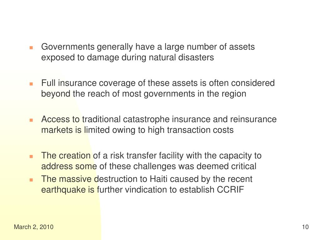 Governments generally have a large number of assets exposed to damage during natural disasters