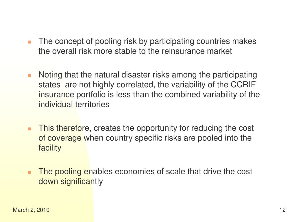 The concept of pooling risk by participating countries makes the overall risk more stable to the reinsurance market