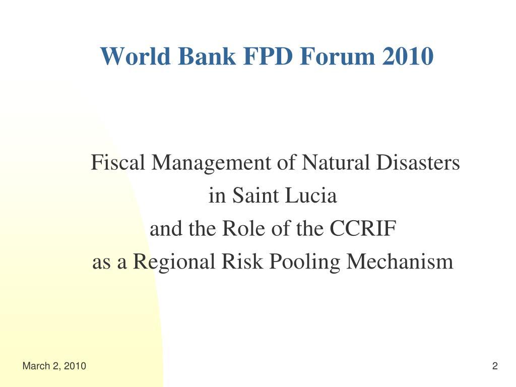 World Bank FPD Forum 2010