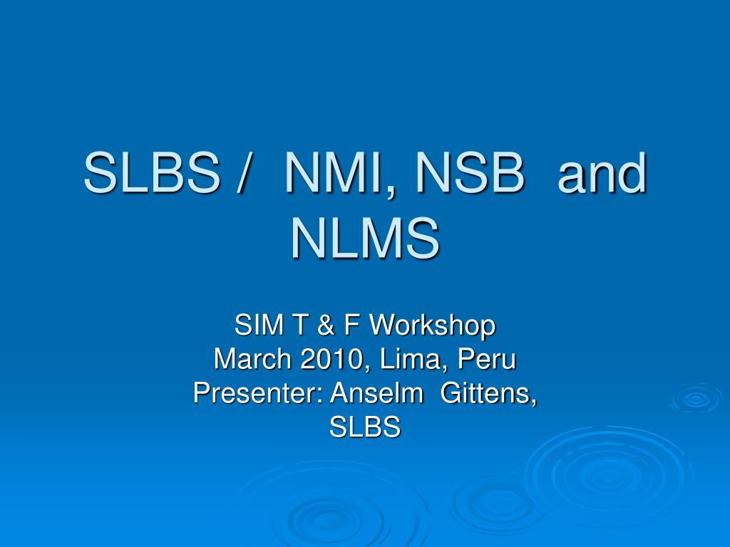 SLBS /  NMI, NSB  and NLMS