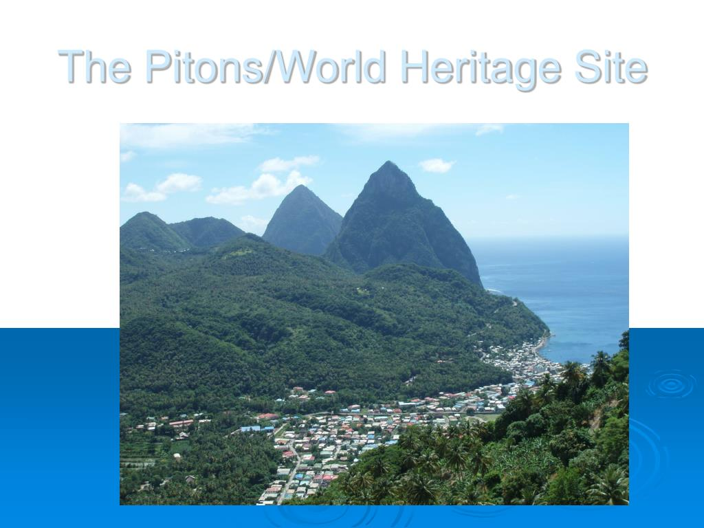 The Pitons/World Heritage Site